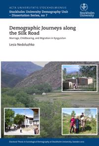 Demographic journeys along the Silk Road : Marriage, childbearing, and migration in Kyrgyzstan