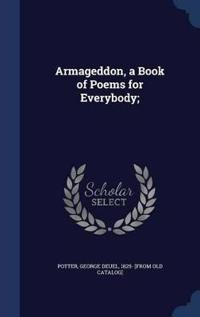 Armageddon, a Book of Poems for Everybody;