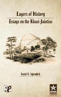 Layers of History: Essays on the Khasi Jaintias