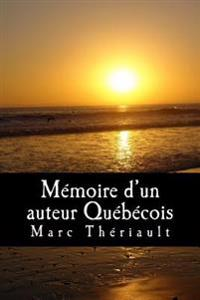 Memoire D'Un Auteur Quebecois.: Poemes D'Inspiration Quebecoise.