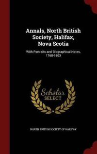 Annals, North British Society, Halifax, Nova Scotia