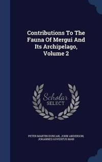 Contributions to the Fauna of Mergui and Its Archipelago; Volume 2