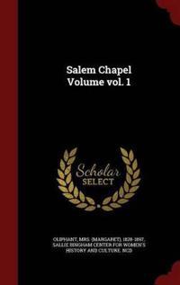 Salem Chapel Volume Vol. 1