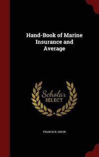 Hand-Book of Marine Insurance and Average