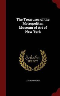 The Treasures of the Metropolitan Museum of Art of New York