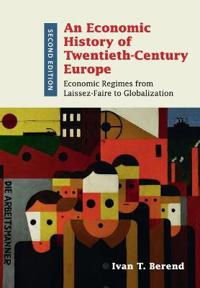 An Economic History of Twentieth-Century Europe