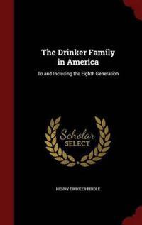 The Drinker Family in America