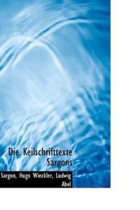 Die Keilschrifttexte Sargons