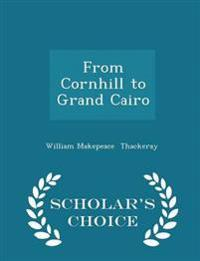 From Cornhill to Grand Cairo - Scholar's Choice Edition