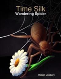 Time Silk - Wandering Spider