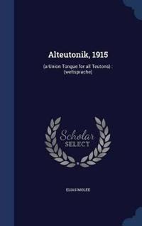 Alteutonik, 1915