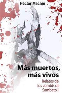 Mas Muertos, Mas Vivos: Historias de Los Zombis de Sambato II