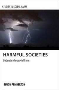 Harmful Societies: Understanding Social Harm