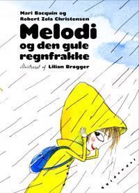 Melodi og den gule regnfrakke