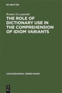 Role of Dictionary Use in the Comprehension of Idiom Variants