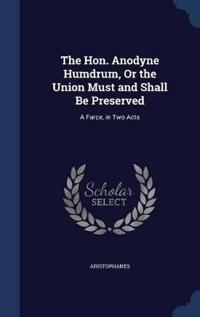The Hon. Anodyne Humdrum, or the Union Must and Shall Be Preserved