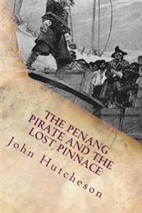 The Penang Pirate and the Lost Pinnace