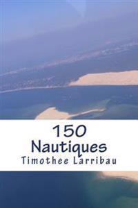 150 Nautiques: Quand Nait Un Pilote...