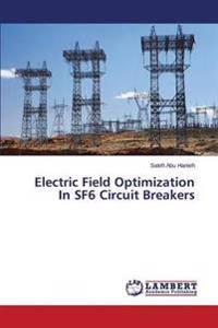 Electric Field Optimization in Sf6 Circuit Breakers