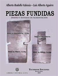 Piezas Fundidas, Diseno y Sistemas de Alimentacion