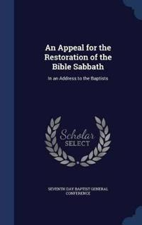 An Appeal for the Restoration of the Bible Sabbath