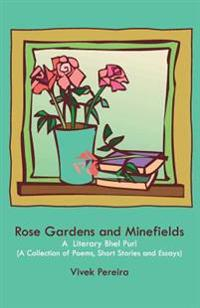 Rose Gardens and Minefields