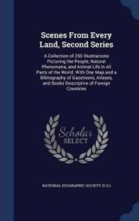 Scenes from Every Land, Second Series