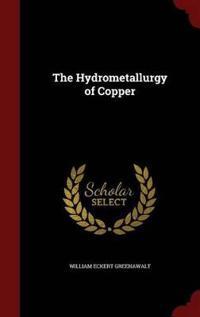 The Hydrometallurgy of Copper