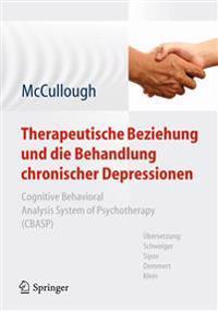 Therapeutische Beziehung Und Die Behandlung Chronischer Depressionen: Cognitive Behavioral Analysis System of Psychotherapy (Cbasp). Aus Dem Amerikani