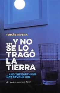 And the Earth Did Not Devour Him / Y No Se Lo Trago La Tierra