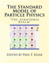 The Standard Model of Particle Physics: The Subatomic Realm