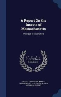 A Report on the Insects of Massachusetts