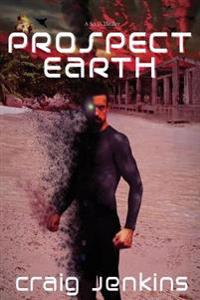 Prospect>earth: A Sci Fi Thriller