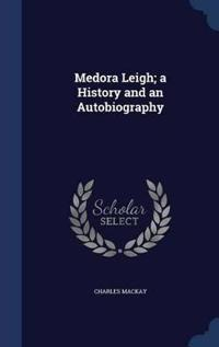 Medora Leigh; A History and an Autobiography