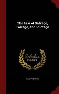The Law of Salvage, Towage, and Pilotage