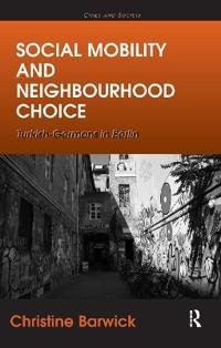 Social Mobility and Neighbourhood Choice