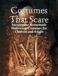 Costumes That Scare - Inexpensive Homemade Halloween Costumes for Chidren and Adults