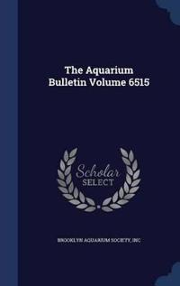 The Aquarium Bulletin; Volume 6515