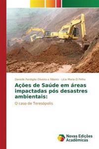Acoes de Saude Em Areas Impactadas Pos Desastres Ambientais