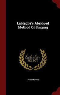 Lablache's Abridged Method of Singing