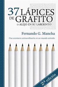37 Lápices de Grafito: (o Alejo En Su Laberinto)