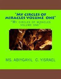 """My Circles of Miracles Volume 1"": ""My Circles of Miracles Volume 1"""