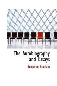 The Autobiography and Essays