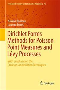 Dirichlet Forms Methods for Poisson Point Measures and Lévy Processes