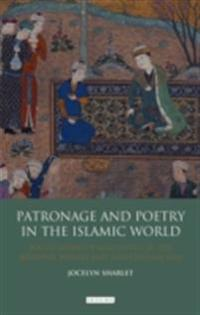 Patronage and Poetry in the Islamic World