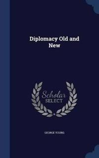 Diplomacy Old and New