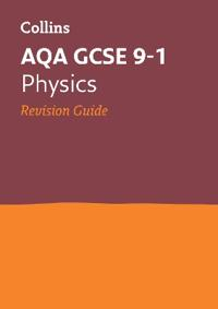 Collins GCSE Revision and Practice: New 2016 Curriculum - Aqa GCSE Physics: Revision Guide