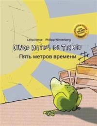 Cinco Metros de Tiempo/Pyat' Metrov Vremeni: Libro Infantil Ilustrado Espanol-Ruso (Edicion Bilingue)