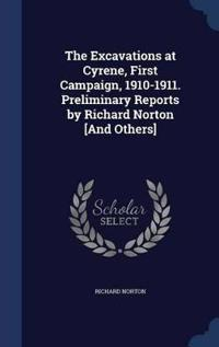 The Excavations at Cyrene, First Campaign, 1910-1911. Preliminary Reports by Richard Norton [and Others]