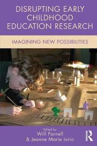 Disrupting Early Childhood Education Research